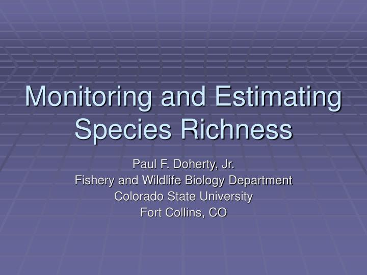 Monitoring and Estimating Species Richness