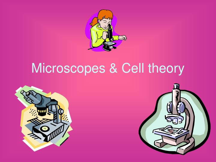 microscopes cell theory