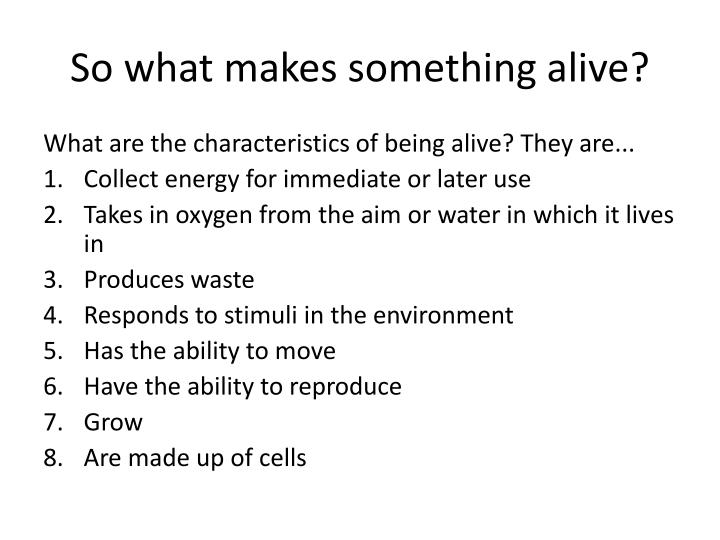 So what makes something alive?