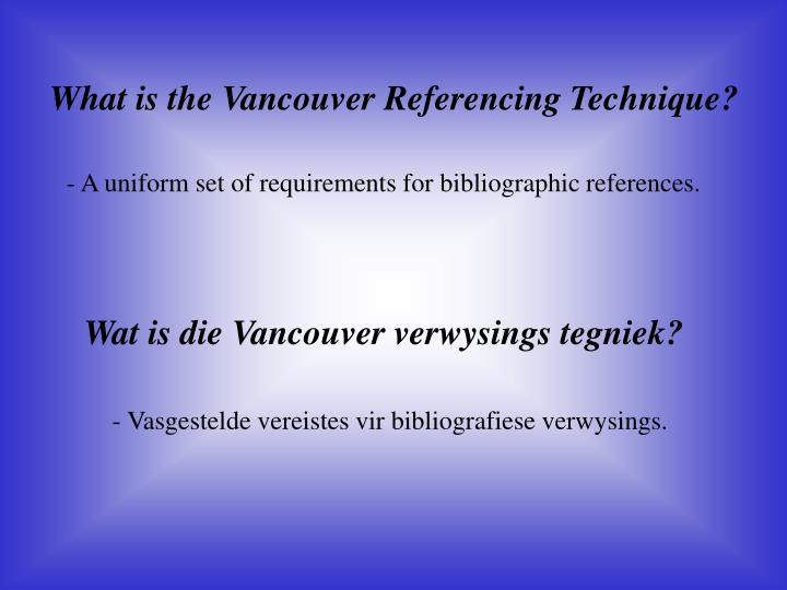 What is the Vancouver Referencing Technique?