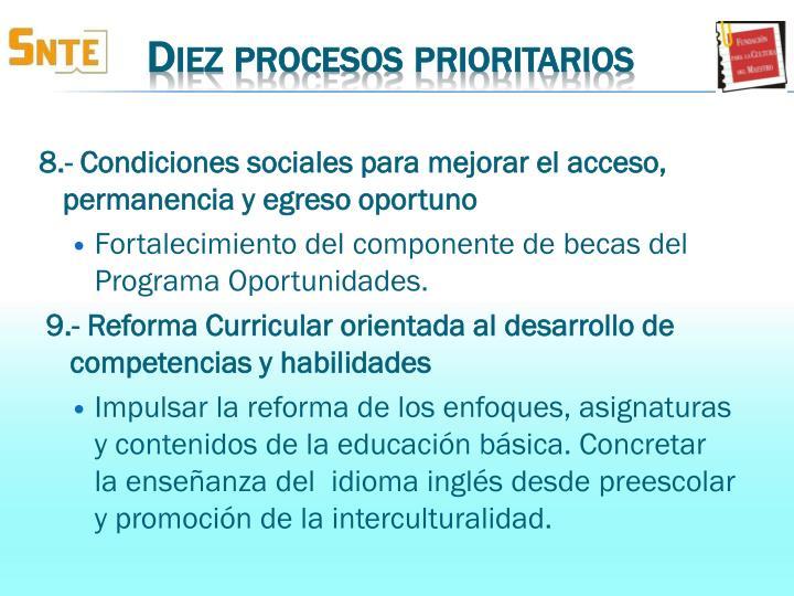 8.- Condiciones sociales para mejorar el acceso, permanencia y egreso oportuno