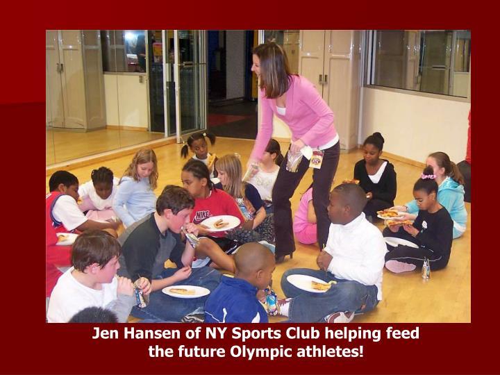 Jen Hansen of NY Sports Club helping feed                      the future Olympic athletes!