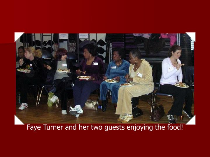 Faye Turner and her two guests enjoying the food!