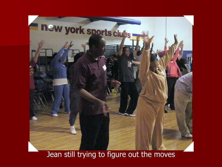 Jean still trying to figure out the moves