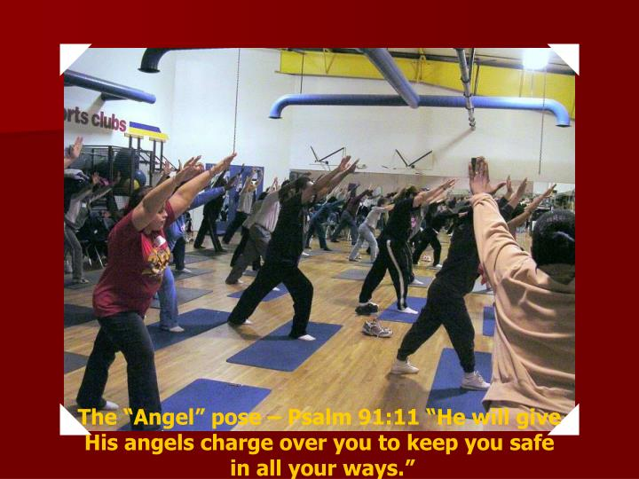 "The ""Angel"" pose – Psalm 91:11 ""He will give His angels charge over you to keep you safe"