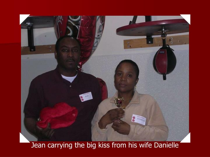 Jean carrying the big kiss from his wife Danielle