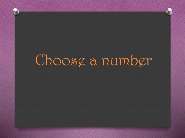 Choose a number