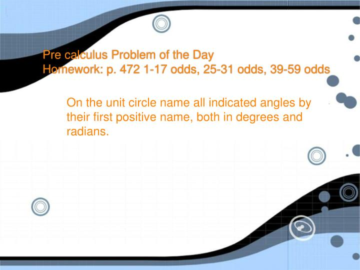 Pre calculus problem of the day homework p 472 1 17 odds 25 31 odds 39 59 odds