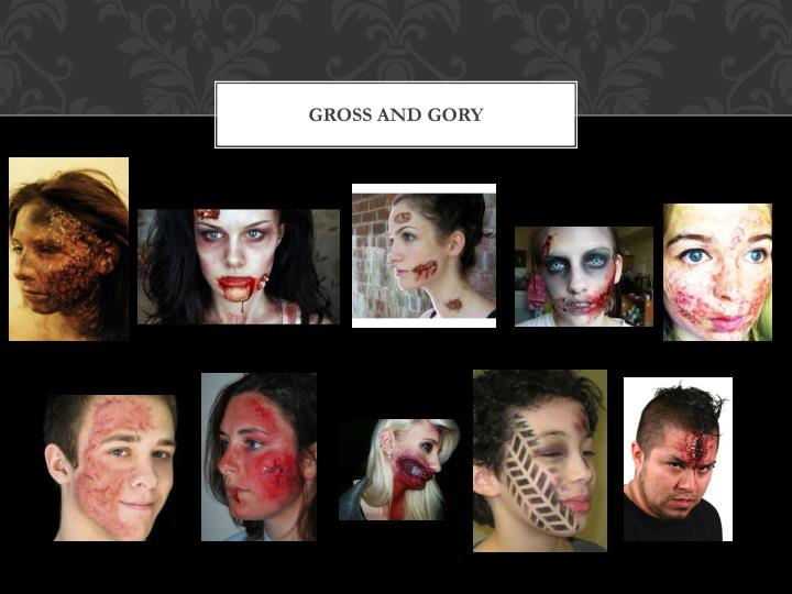 Gross and gory