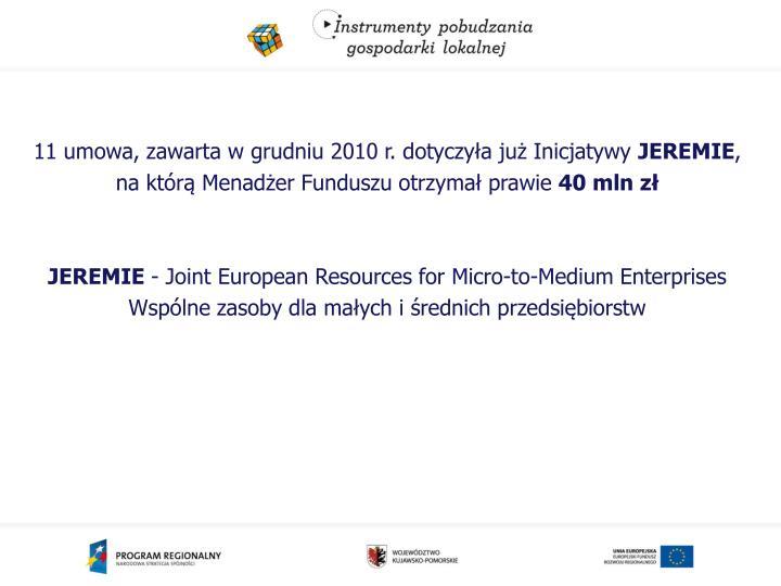 11 umowa, zawarta w grudniu 2010 r. dotyczyła już Inicjatywy