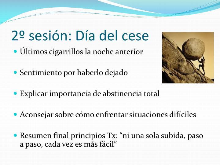 2º sesión: Día del cese