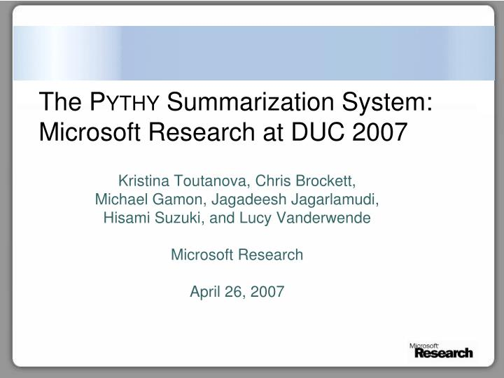 The pythy summarization system microsoft research at duc 2007