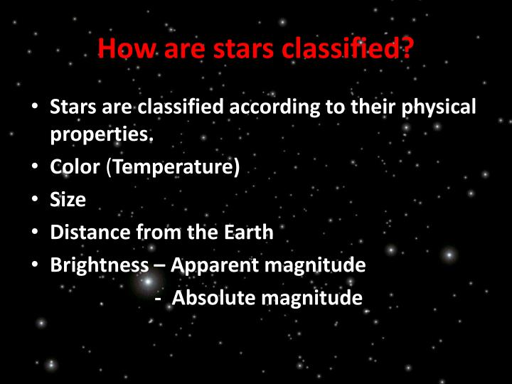 How are stars classified?