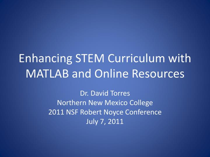 Enhancing stem curriculum with matlab and o nline resources