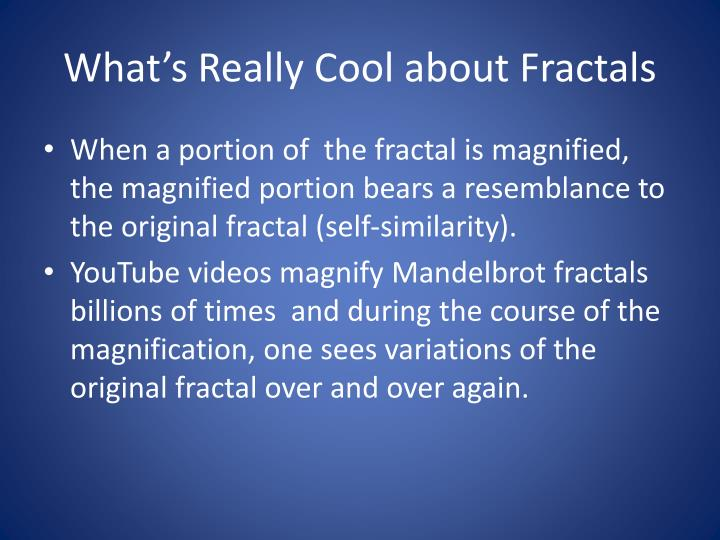 What's Really Cool about Fractals