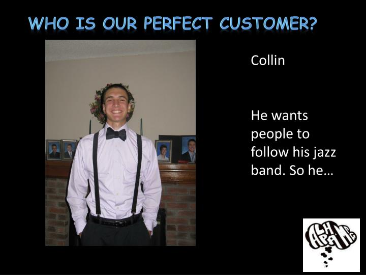 Who Is Our Perfect Customer?