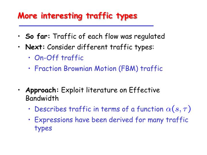 More interesting traffic types