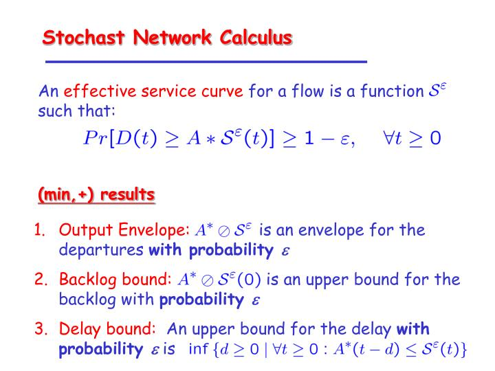 Stochast Network Calculus