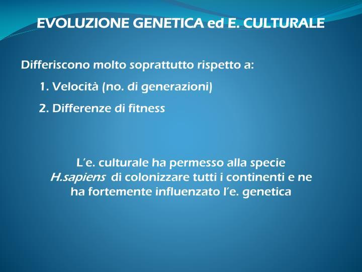 EVOLUZIONE GENETICA ed E. CULTURALE