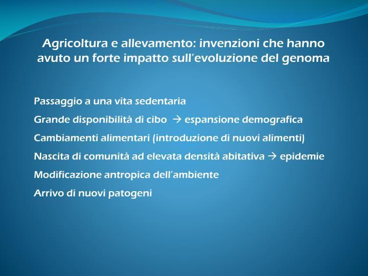 Agricoltura e allevamento: invenzioni che hanno avuto un forte impatto sull'evoluzione del genoma