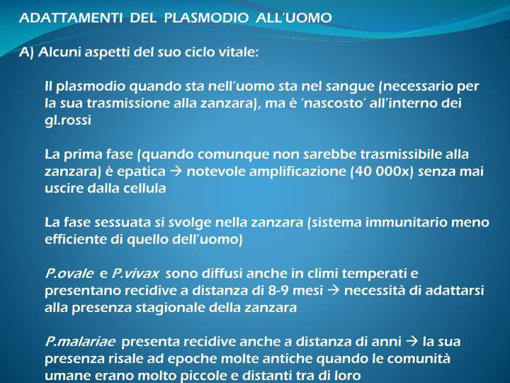 ADATTAMENTI  DEL  PLASMODIO  ALL'UOMO