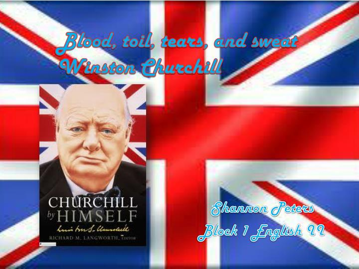 Blood toil tears and sweat winston churchill