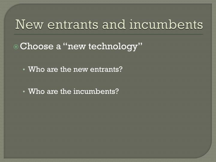 New entrants and incumbents