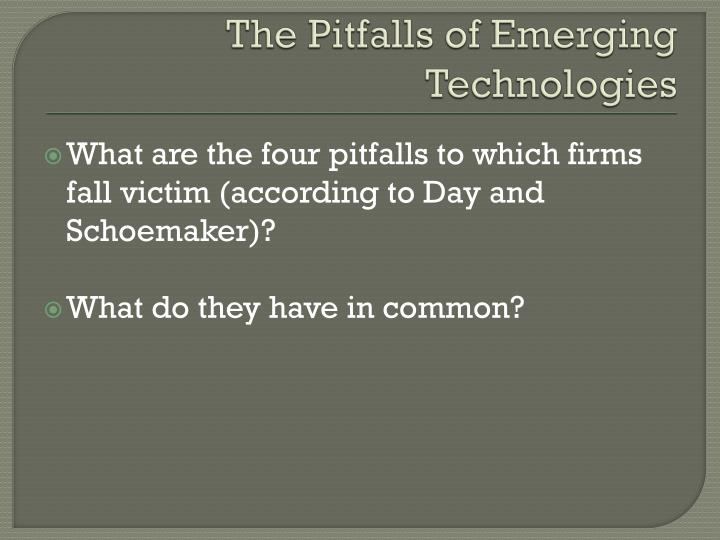 The Pitfalls of Emerging Technologies