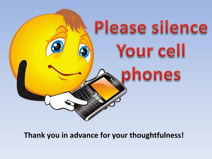 Please silence