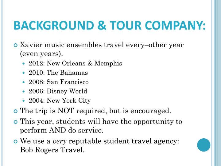 BACKGROUND & TOUR COMPANY: