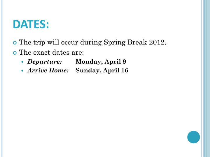 DATES: