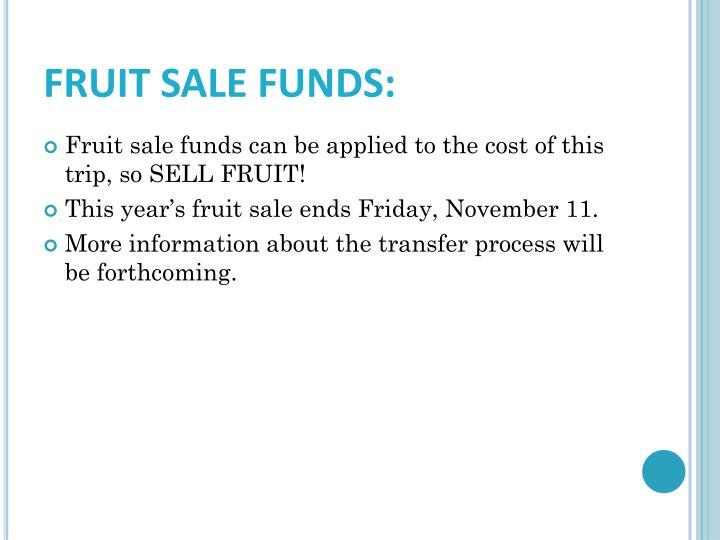 FRUIT SALE FUNDS:
