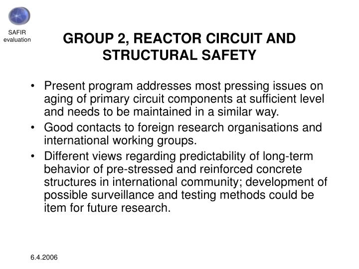 GROUP 2, REACTOR CIRCUIT AND STRUCTURAL SAFETY
