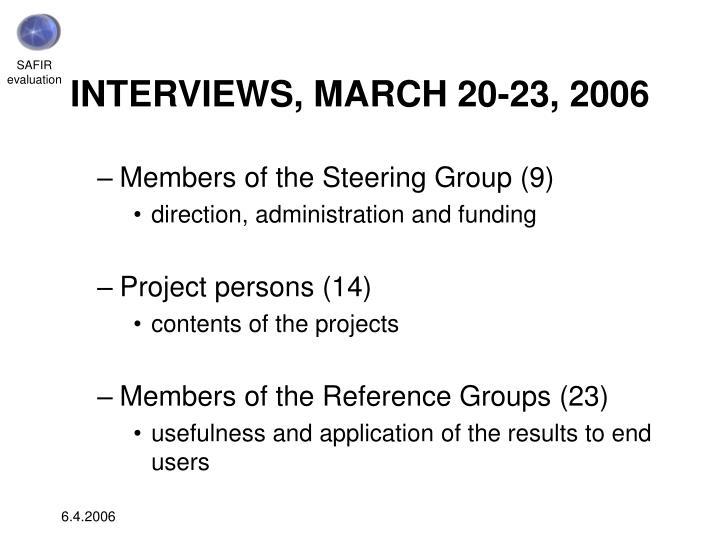 INTERVIEWS, MARCH 20-23, 2006