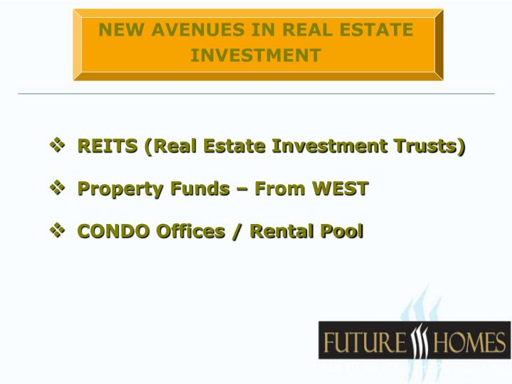 NEW AVENUES IN REAL ESTATE INVESTMENT