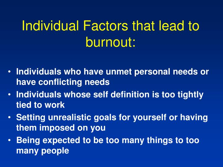 Individual Factors that lead to burnout: