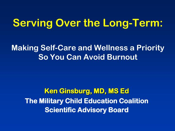 Serving over the long term making self care and wellness a priority so you can avoid burnout