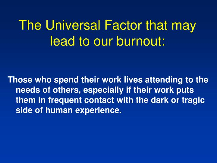 The Universal Factor that may lead to our burnout: