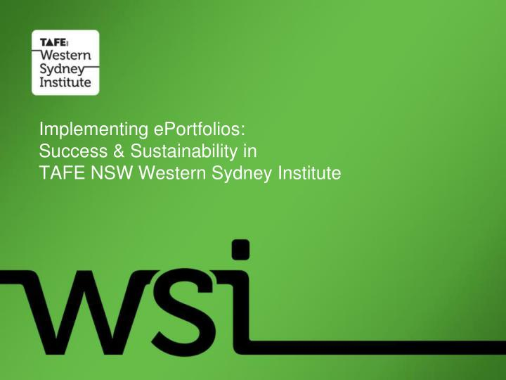 Implementing eportfolios success sustainability in tafe nsw western sydney institute