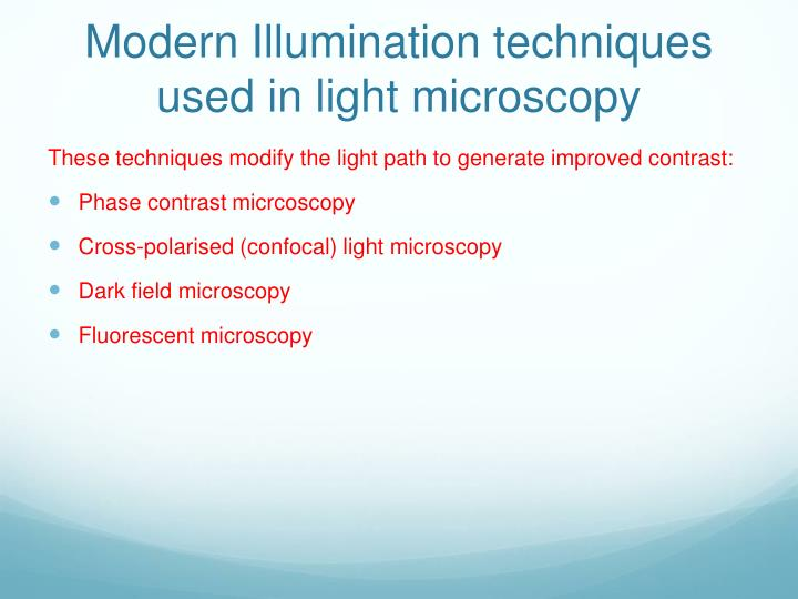 Modern Illumination techniques used in light microscopy