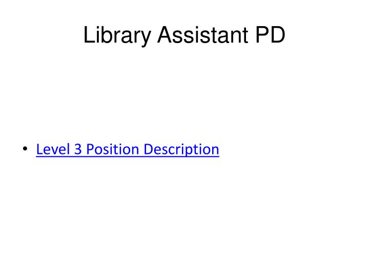 Library Assistant PD