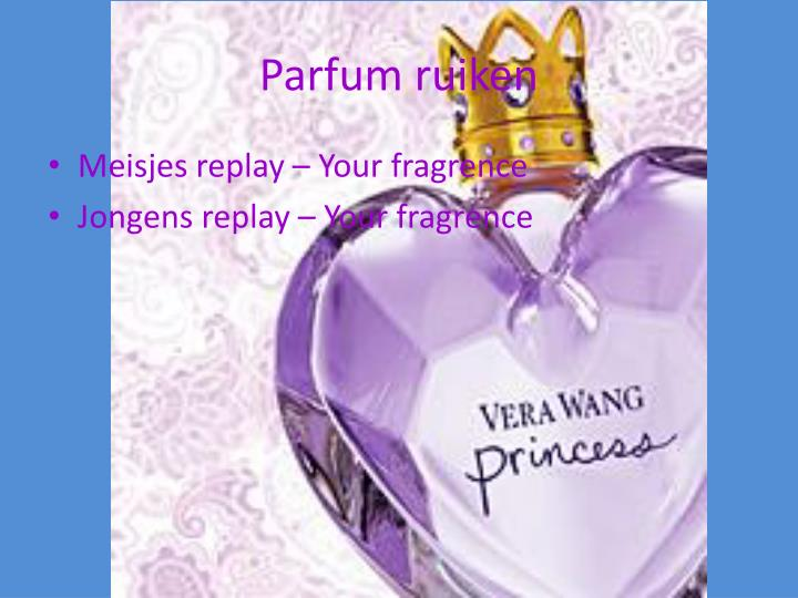 Parfum ruiken