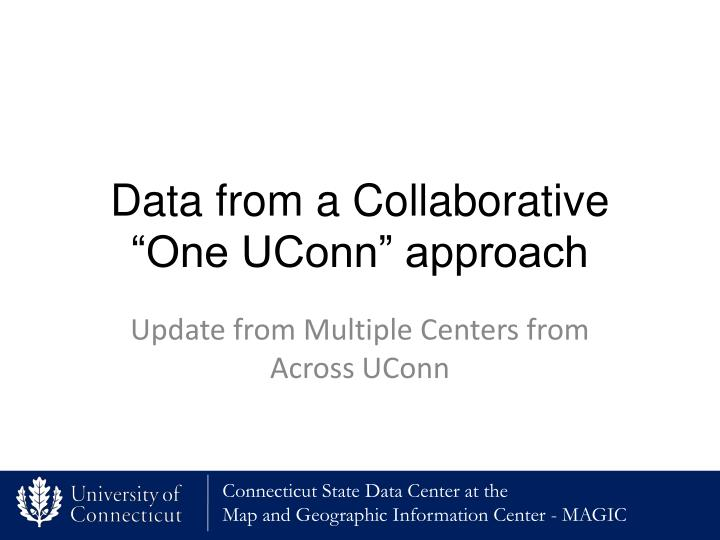 "Data from a Collaborative ""One UConn"" approach"