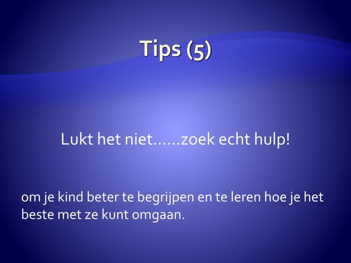 Tips (5)