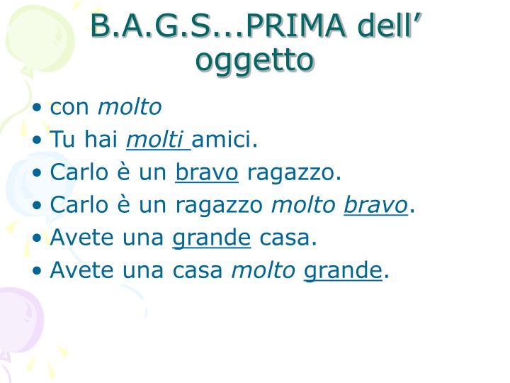 B.A.G.S...PRIMA dell' oggetto