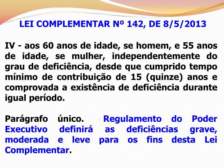LEI COMPLEMENTAR Nº 142, DE 8/5/2013