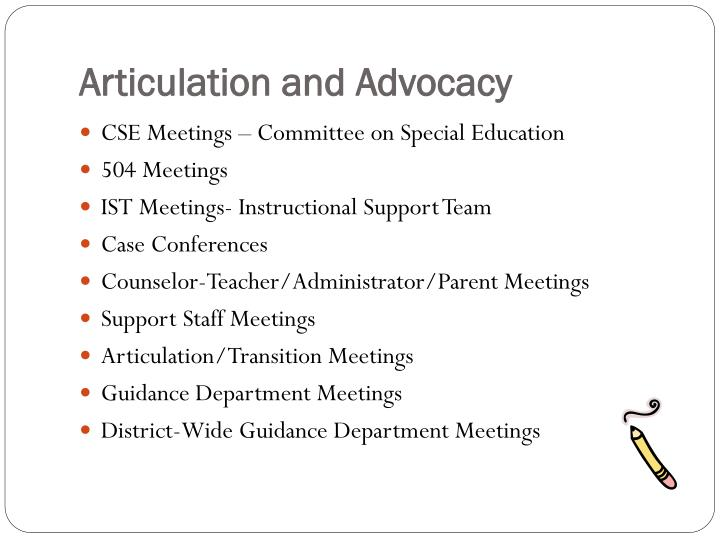 Articulation and Advocacy