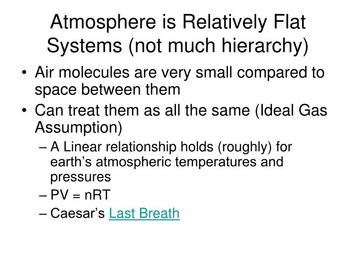 Atmosphere is Relatively Flat Systems (not much hierarchy)