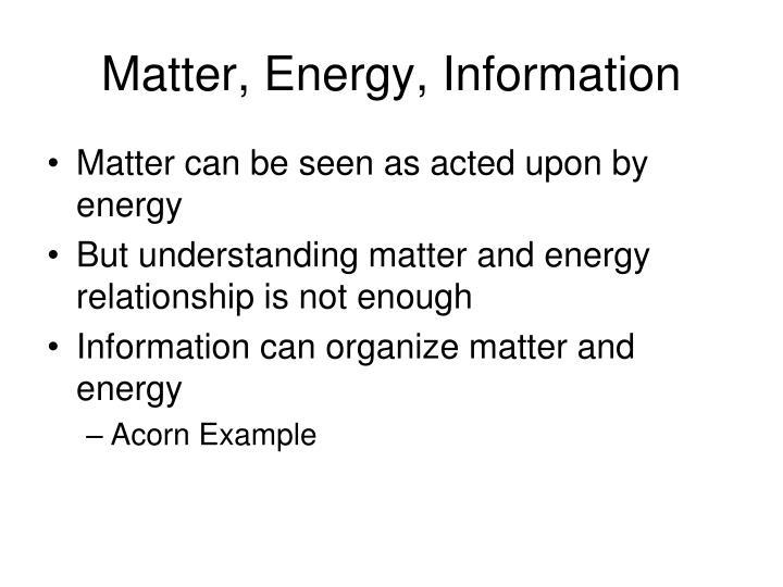 Matter, Energy, Information