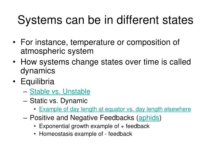 Systems can be in different states